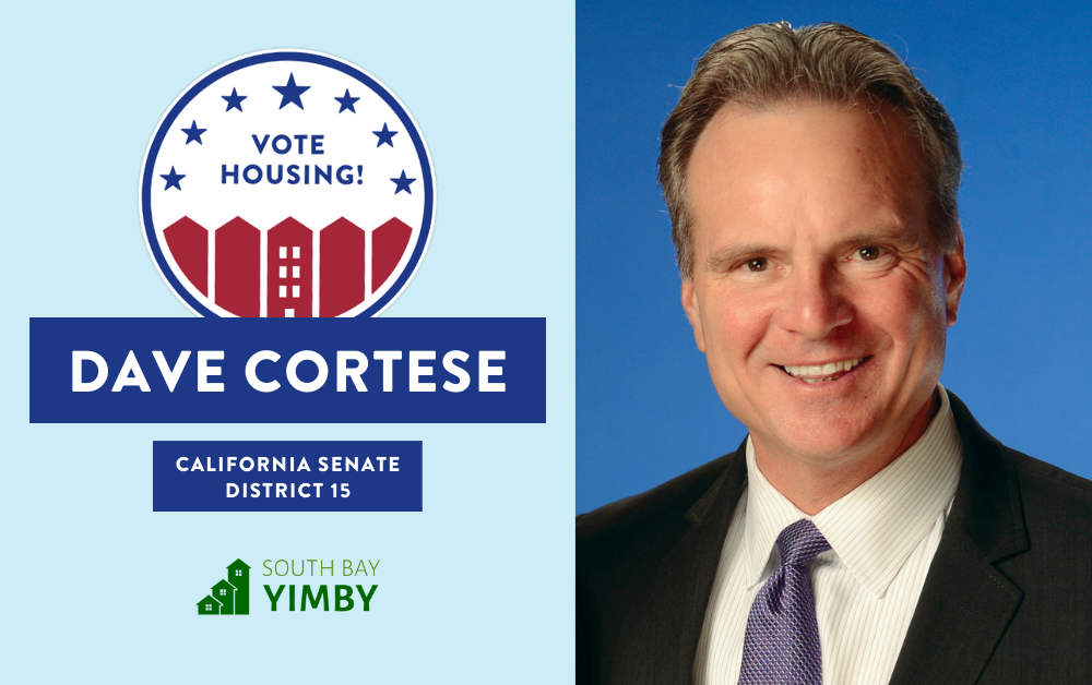 "A photograph of Dave Cortese with a graphic that says ""Vote Housing! California Senate District 15 - South Bay YIMBY"" on it."
