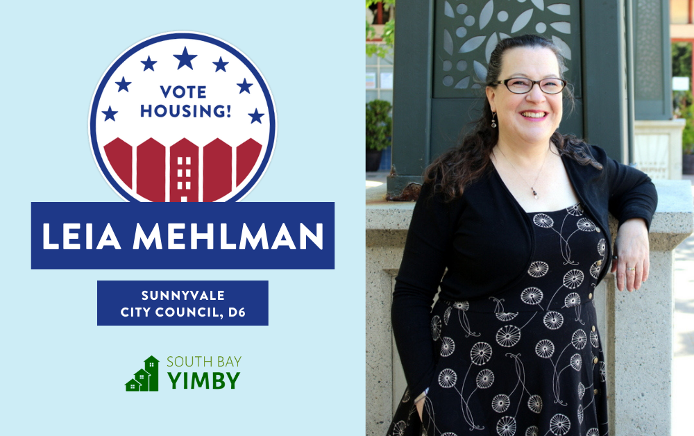"A photograph of Leia Mehlman with a graphic that says ""Vote Housing! Sunnyvale City Council, District 6 - South Bay YIMBY"" on it."