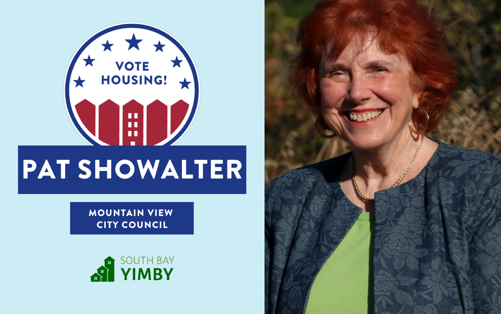 "A photograph of Pat Showalter with a graphic that says ""Vote Housing! Mountain View City Council - South Bay YIMBY"" on it."