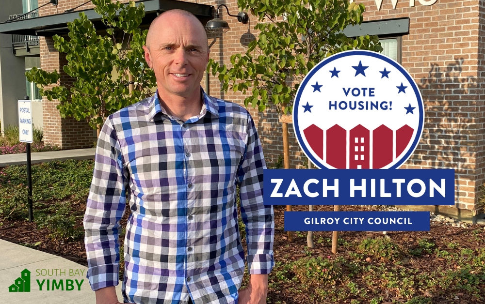 "A photograph of Zach Hilton with a graphic that says ""Vote Housing! Gilroy City Council - South Bay YIMBY"" on it."